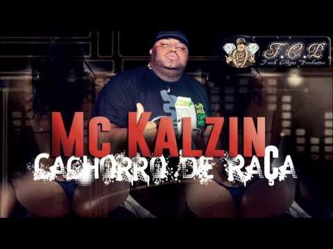 Mc Kalzin Cachorro de Raça  (Lançamento 2014)