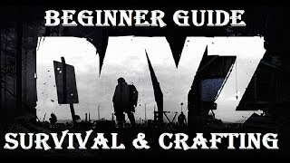Tips and Tricks/Crafting Ep1 - DayZ Standalone - Ultimate Be...