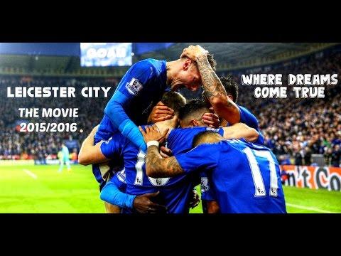 WHERE DREAMS COME TRUE | Leicester City's MOVIE 2016 (HD)