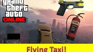 GTA V Online Flying Taxi, Taser Gun & Fire Extinguisher