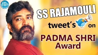 Rajamouli Tweets on Padma Shri Award - Padma Awards 2016