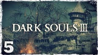 Dark Souls 3. #5: Поселение нежити.