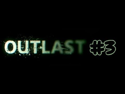 Outlast Part 3: NAKED MEN WITH KNIVES!