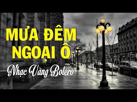 Nhac Vang Bolero - Nhạc Vàng Trữ Tình Bolero Hay Nhất MƯA ĐÊM NGOẠI Ô