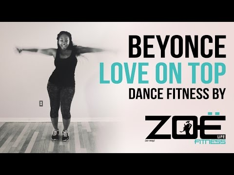Beyoncé - Love On Top   Dance Fitness by Zoe Life Fitness