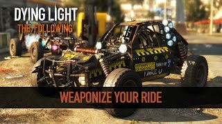 Dying Light: The Following - Fegyverezd fel a járműved!