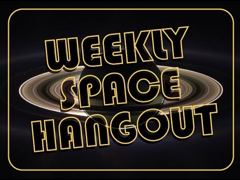 Weekly Space Hangout - April 18, 2014