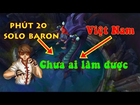 Leesin Phút 20 solo Baron - Việt Nam chưa 1 ai làm được - chỉ có thể là Trau best udyr