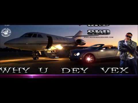 Sound Knockdown (SKD) - Why You Dey Vex (Naija Hip-Hop)