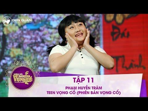 Đường đến danh ca vọng cổ | tập 11: Phạm Huyền Trâm - Teen vọng cổ (phiên bản vọng cổ)