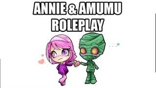 ANNIE AND AMUMU ROLEPLAY