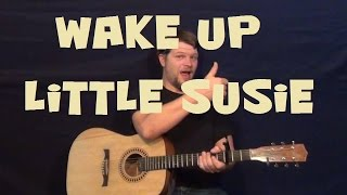 Wake Up Little Susie (THE EVERLY BROTHERS) Easy Strum