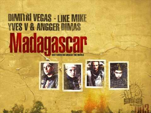 Dimitri Vegas, Like Mike, Yves V &amp; Angger Dimas - Madagascar