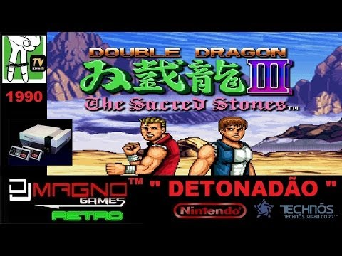 Double Dragon III The Sacred Stones™ Technos Japan Corp™ Acclaim® Nintendo® 1990 Detonadão