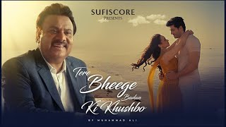 Tere Bheege Badan Ki Khusbho Muhammad Ali (SufiScore) Video HD Download New Video HD