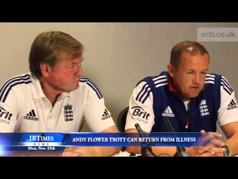 Andy Flower Confident Trott Can Return From Illness