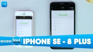 Speedtest iPhone SE vs 8 Plus: Apple đang làm gì vậy?