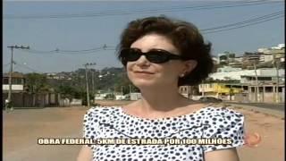 Obra Federal 5km de estrada por 100 milh�es - Alterosa em Alerta - 20/10