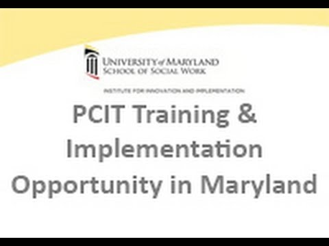 Parent Child Interaction Therapy PCIT Training & Implementation Opportunity in Maryland