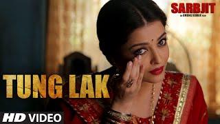 tung lak video song, sarbjit movie, bollywood movies