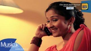Obe Neela Neth Manaye - Piushan Rathnayake - Full HD