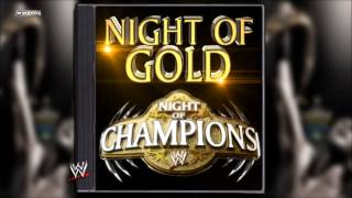 "WWE: ""Night Of Gold"" (Night Of Champions) [2013] Theme"