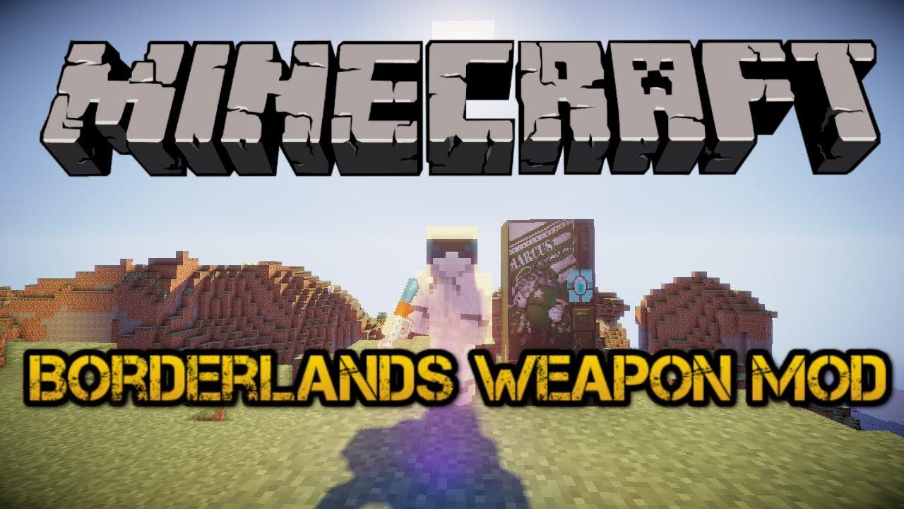 Minecraft mod borderlands weapons mod 1 6 2 youtube