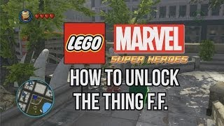 How To Unlock Thing F.F. LEGO Marvel Super Heroes