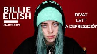 Menő a depresszió? BILLIE EILISH jelenség