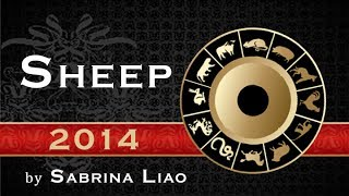 Sheep 2014 Forecast (Chinese Astrology By Sabrina Liao