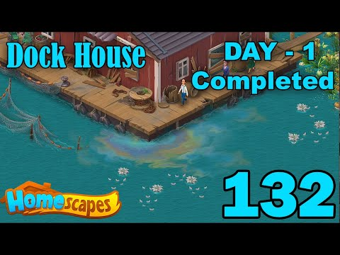 Homescapes New Area Dock House - Day 1 Completed - Part 132