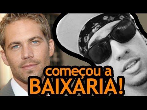 PAUL WALKER MORREU E COMEÇOU A BAIXARIA!