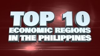 Top 10 Biggest Economic Regions In The Philippines 2014