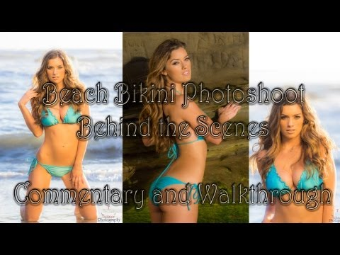 Beach Bikini Photo Shoot Behind the Scenes - Commentary and Walk-through - Photographer Tutorial