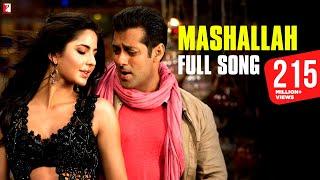 Mashallah Full Song Ek Tha Tiger