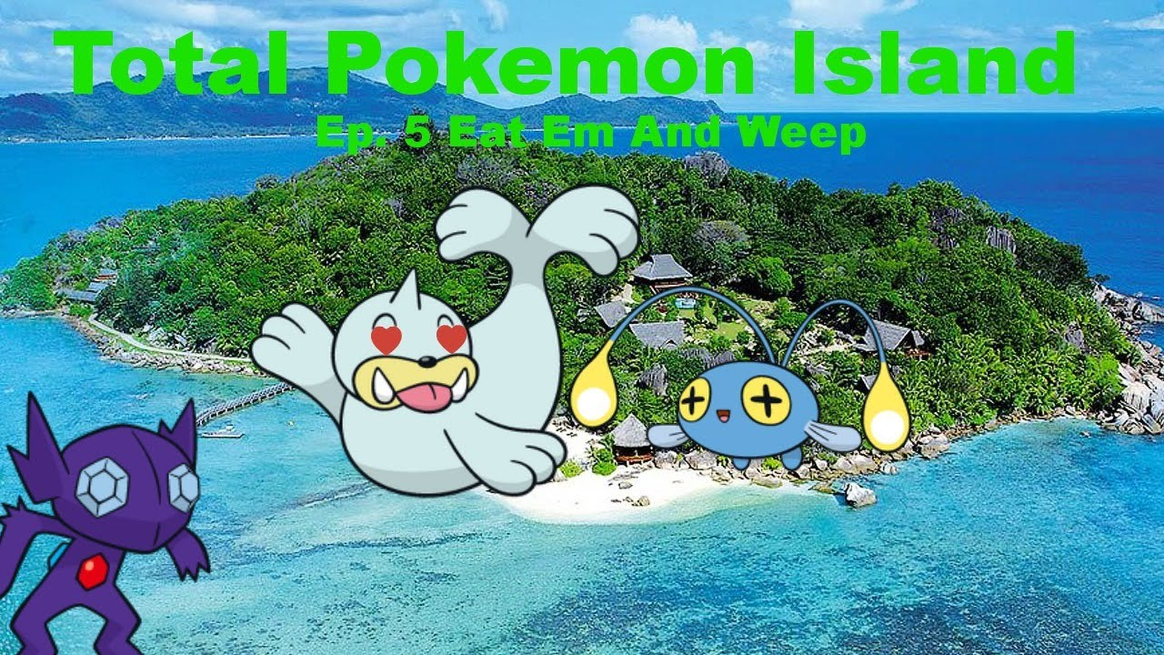Total Pokemon Island Ep 5 Quot Eat Em And Weep Quot Youtube