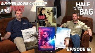 Half in the Bag Episode 60: Summer Movie Catch Up