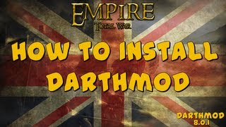 How To Install Darthmod For Empire Total War