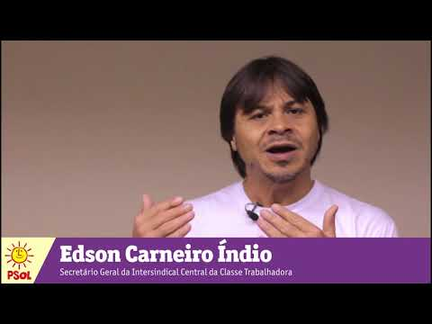 [Edson Carneiro Índio | Secretário Geral da Intersindical]