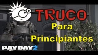Truco Para Principiantes │ Payday 2 │ Gameplay CHPNN