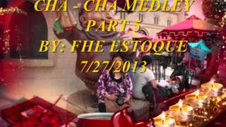 CHA-CHA MEDLEY PART 5