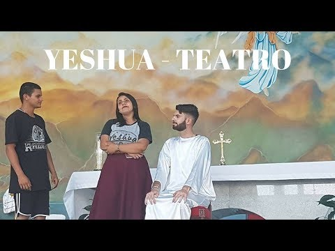 14° Yeshua | Parte 3 | Teatro | 17.12.2017 | ANSPAZ