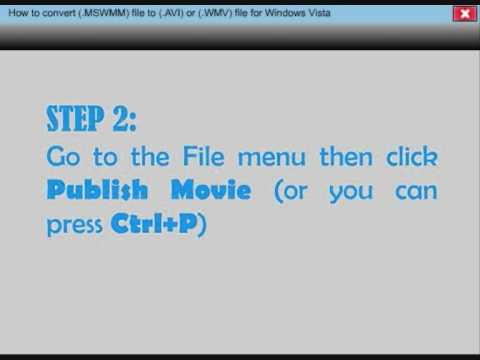 How To Convert (.MSWMM) File To (.AVI) Or (.WMV) File For Windows Vista