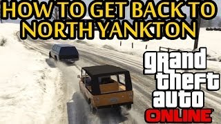 ★ GTA 5 How To Get Back To North Yankton After Patch 1