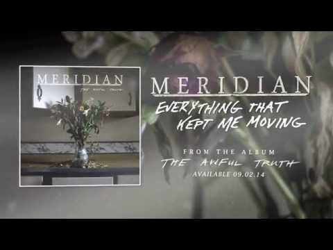 "Meridian ""Everything That Kept Me Moving"" (Audio)"