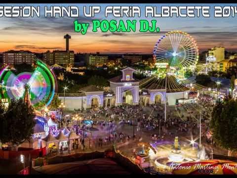 Sesión Hand Up! Feria de Albacete 2014 by POSAN DJ.