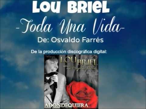 Lou Briel -TODA UNA VIDA- de Osvaldo Farrés