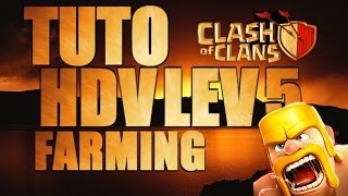 Tuto Clash Of Clan HDV Lvl 5 Farming,Defense,Hybride Par