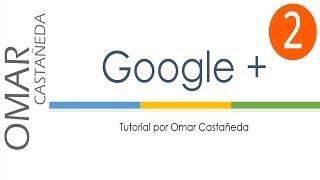 Como usar Google +. Parte 2