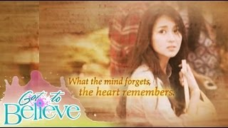GOT TO BELIEVE : What the mind forgets, the heart remembers.